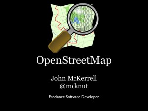 OpenStreetMap - John McKerrell @mcknut - Freelance Software Developer